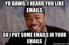I heard you like hoes and chairs,so I put a cape on a seat so u can save hoes while you sit - Yo dawg, I heard you like emails so i put some emails in your emails
