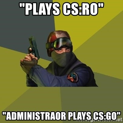 "Counter Strike - ""PLAYS CS:RO"" ""ADMINISTRAOR PLAYS CS:GO"""