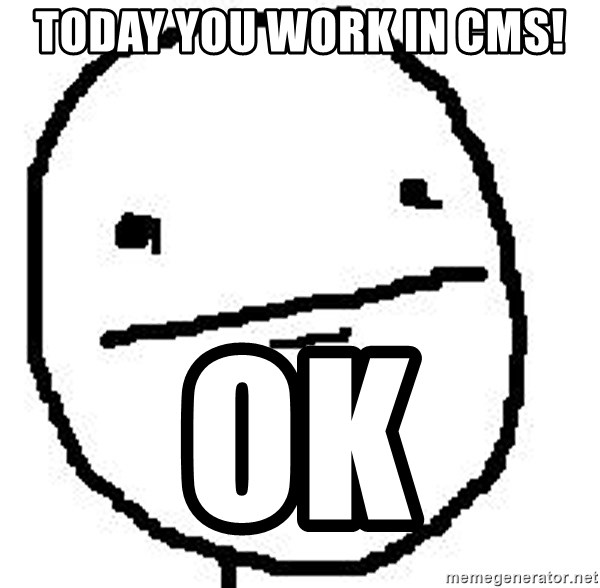 Poker Face Guy - today you work in cms! ok