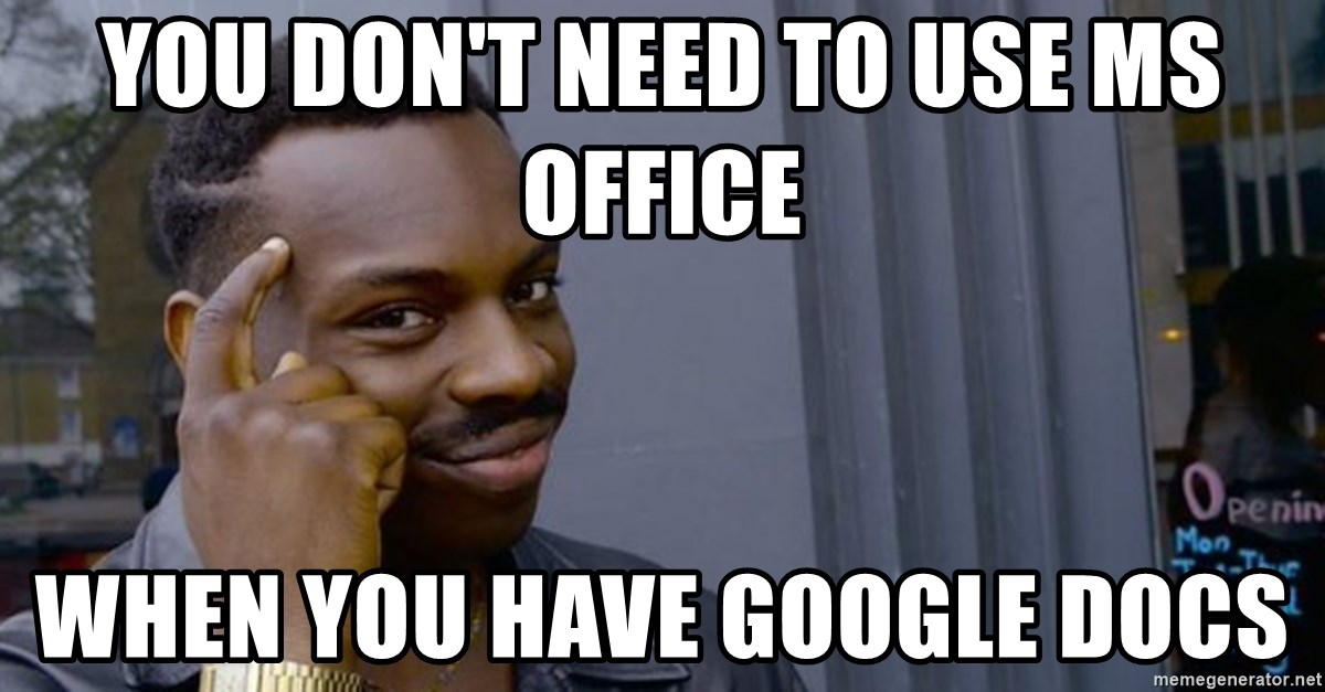 Profound Advice - You don't need to use ms office when you have google docs