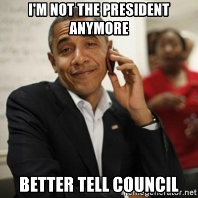 Obama Cell Phone - I'm not the president anymore better tell council