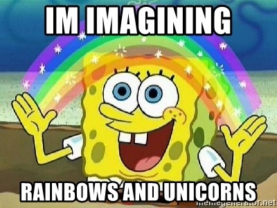 Imagination - IM IMAGINIng  Rainbows and unicorns