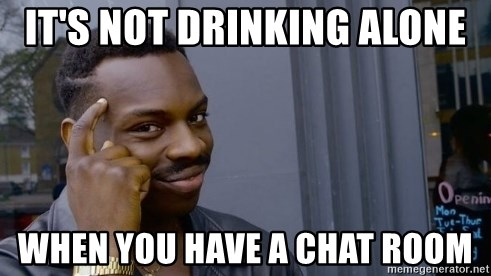 Image result for drinking and chat rooms