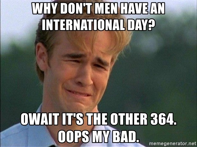 Crying Man - why don't men have an international DAY? OWAIT it's the other 364.  OOPS MY BAD.