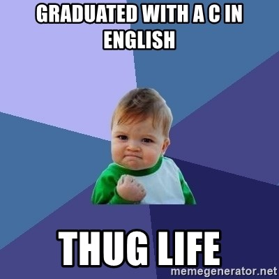Success Kid - Graduated with a c in enGlish Thug life