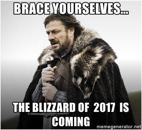 ned stark brace yourself - Brace yourselves... the blizzard of  2017  is coming