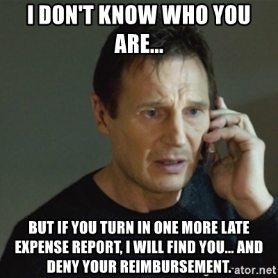 Expense Report Rejected Meme Related Keywords & Suggestions ... on change request meme, billing report meme, bank report meme, report someone meme, time off request meme, address book meme, time sheets meme, i-9 meme, timeclock meme, year-end accounting meme, where's your timesheet meme, entropy meme, finance accounting meme, standard meme, expense reports for dummies, financial report meme, receipt meme, flight plan meme, business report meme, error report meme,