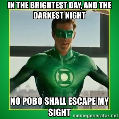 Green Lantern - In the brightest day, and the darkest night no pobo shall escape my sight