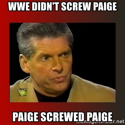 Wwe Didnt Screw Paige Paige Screwed Paige Bret Screwed Bret