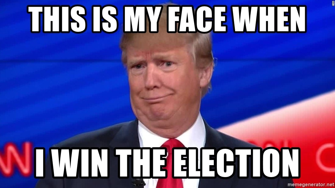 trumpdon'tcare2 - This is my face when I win the election