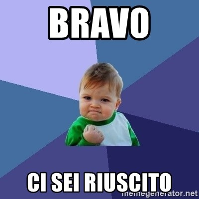 Success Kid - Bravo  Ci sei riuscito