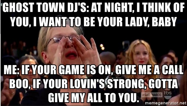 Ghost Town Djs At Night I Think Of You I Want To Be Your Lady