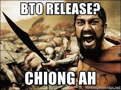 This Is Sparta Meme - BTO RELEASE? CHIONG AH