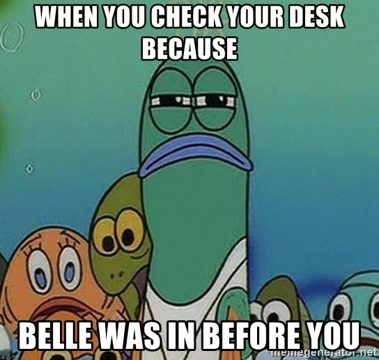 suspicious spongebob lifegaurd - When you check your desk because belle was in before you