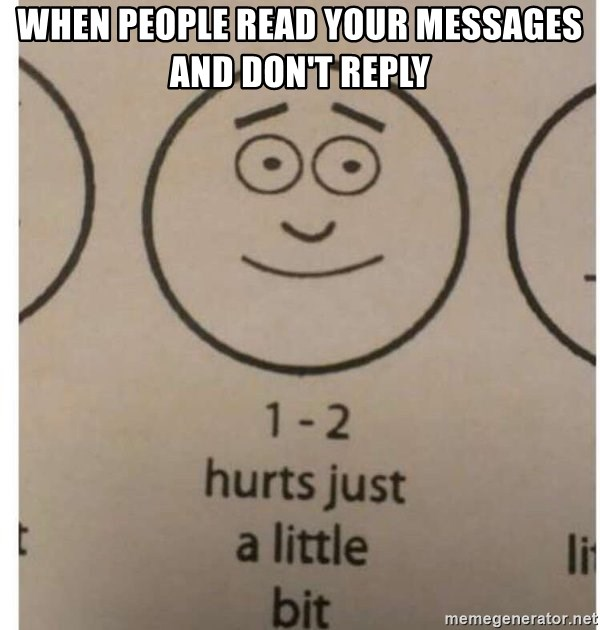 1-2 hurts just a little bit - when people read your messages and don't reply