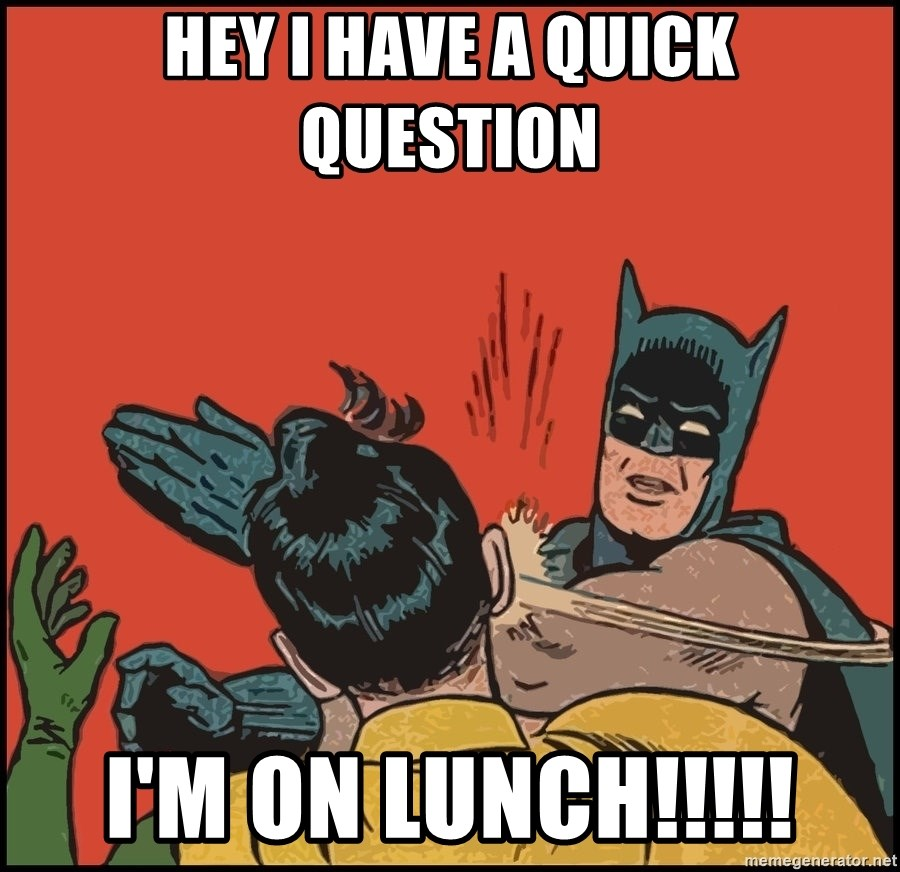 Batman slaps robin 2 - Hey I Have a Quick Question I'm ON LUNCH!!!!!