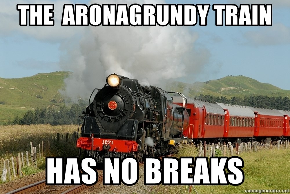 Success Train - The  aronagrundy train has no breaks
