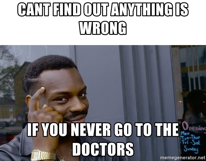Roll Safe Hungover - Cant find out anything is wrong if you never go to the doctors