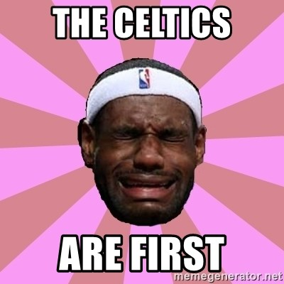 LeBron James - The celtics Are first