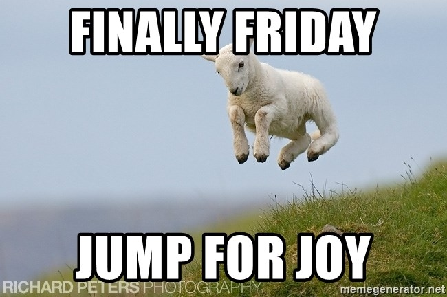 hsrghstrjsr - Finally friday Jump for joy