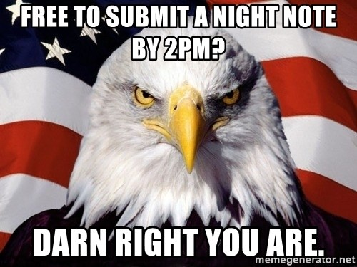 American Pride Eagle - Free to submit a night note by 2pm? Darn right you are.