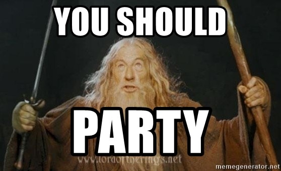 You shall not pass - You Should party