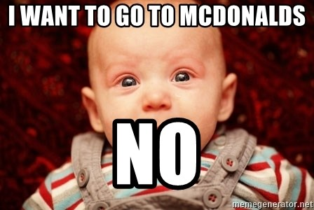 Baby about to cry - i want to go to mcdonalds no