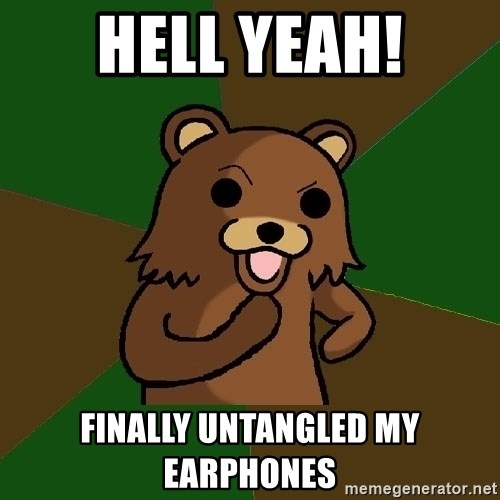 Pedobear - Hell yeah! FiNally untangled my earphones