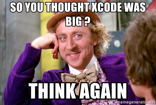 Willy Wonka - So you thought xcode was big ? Think again