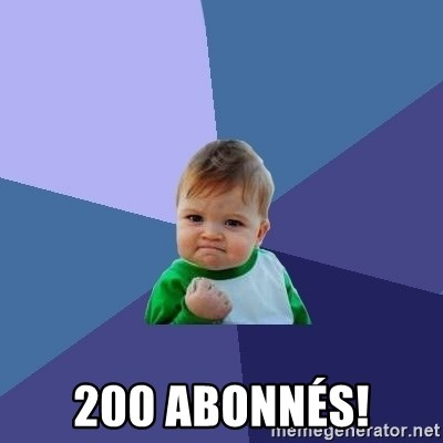 Success Kid -  200 abonnés!