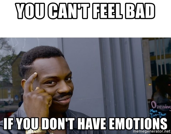 Roll Safe Hungover - you can't feel bad  if you don't have emotions