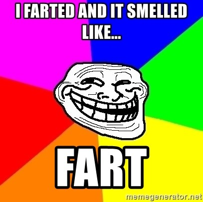 Trollface - i farted and it smelled like... FART