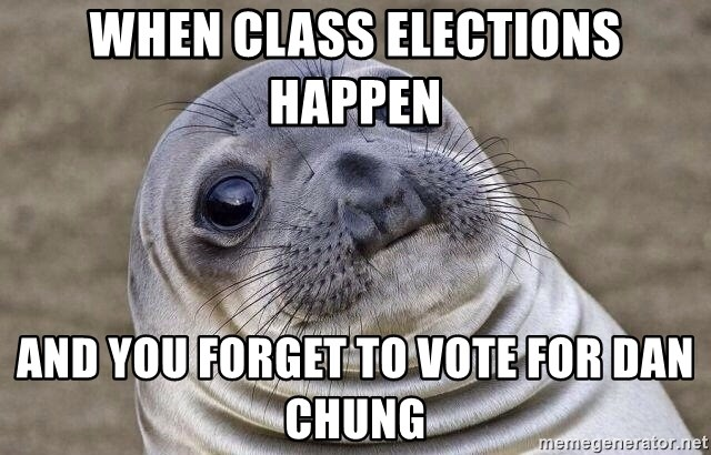 Awkward Seal - When class elections happen  and you forget to vote for dan chung