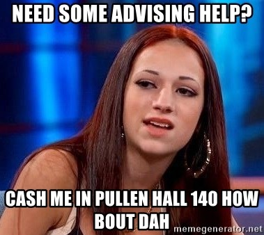 8eb901b956900 need some advising help  cash me in pullen hall 140 how bout dah - yupphil