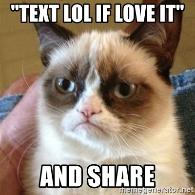 Grumpy Cat  - ''text lol if love it'' and share