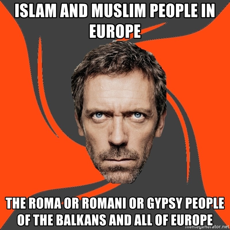 AngryDoctor - Islam and Muslim People in Europe The Roma or Romani or Gypsy People of the Balkans and all of Europe