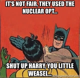 batman slap robin - It's not fair, they used the nuclear opt... Shut up harry, you Little weasel...