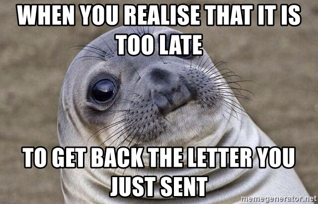 Awkward Seal - when you realise that it is too late to get back the letter you just sent