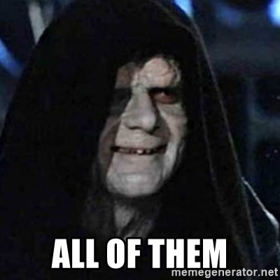 All of them - Emperor Palpatine Let it flow through you | Meme Generator