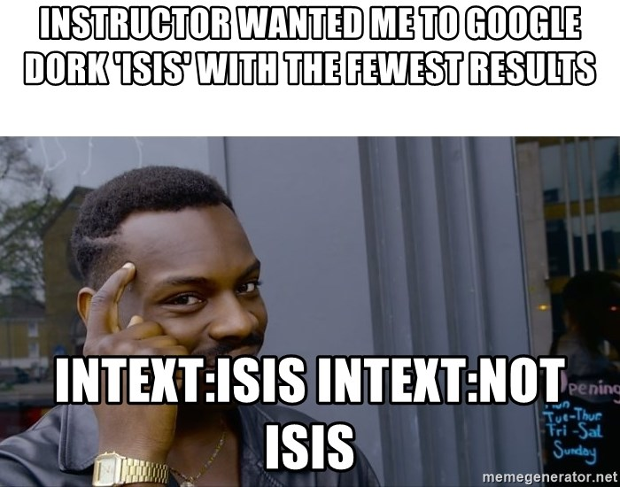 instructor wanted me to google dork 'isis' with the fewest results