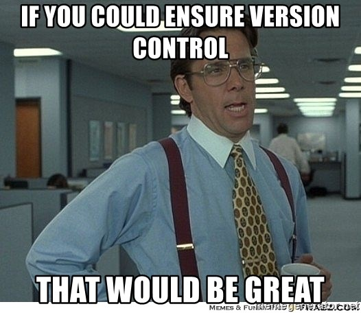 If you could ensure version control That would be great - That would be  great | Meme Generator