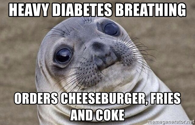 Awkward Seal - heavy diabetes breathing orders cheeseburger, fries and coke