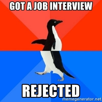 Socially Awesome Awkward Penguin - Got a job interview Rejected