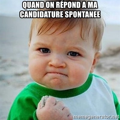 Victory Baby - quand on répond a ma candidature spontanee