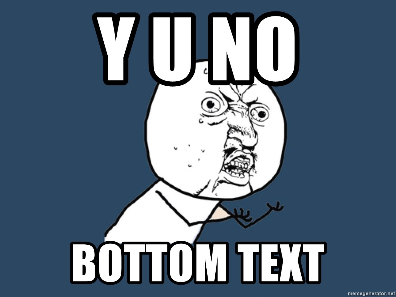 Y U No - Y U NO BOTTOM TEXT