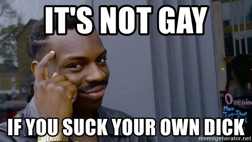 Is it gay to suck your own dick