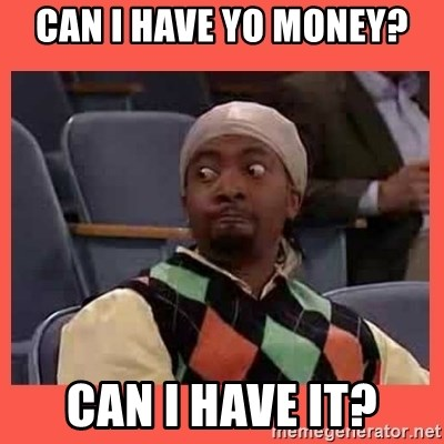 Can I have your number? - can i have yo money? can i have it?