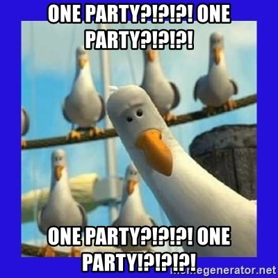 mine seagull - ONE PARTY?!?!?! ONE PARTY?!?!?! ONE PARTY?!?!?! ONE PARTY!?!?!?!
