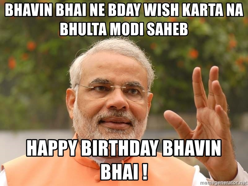 Bhavin Bhai Ne Bday Wish Karta Na Bhulta Modi Saheb Happy Birthday