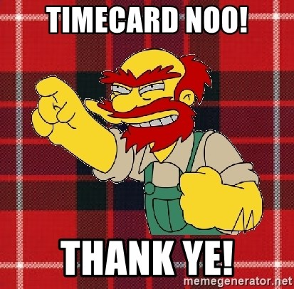 Angry Scotsman - TimeCard noo! thank ye!